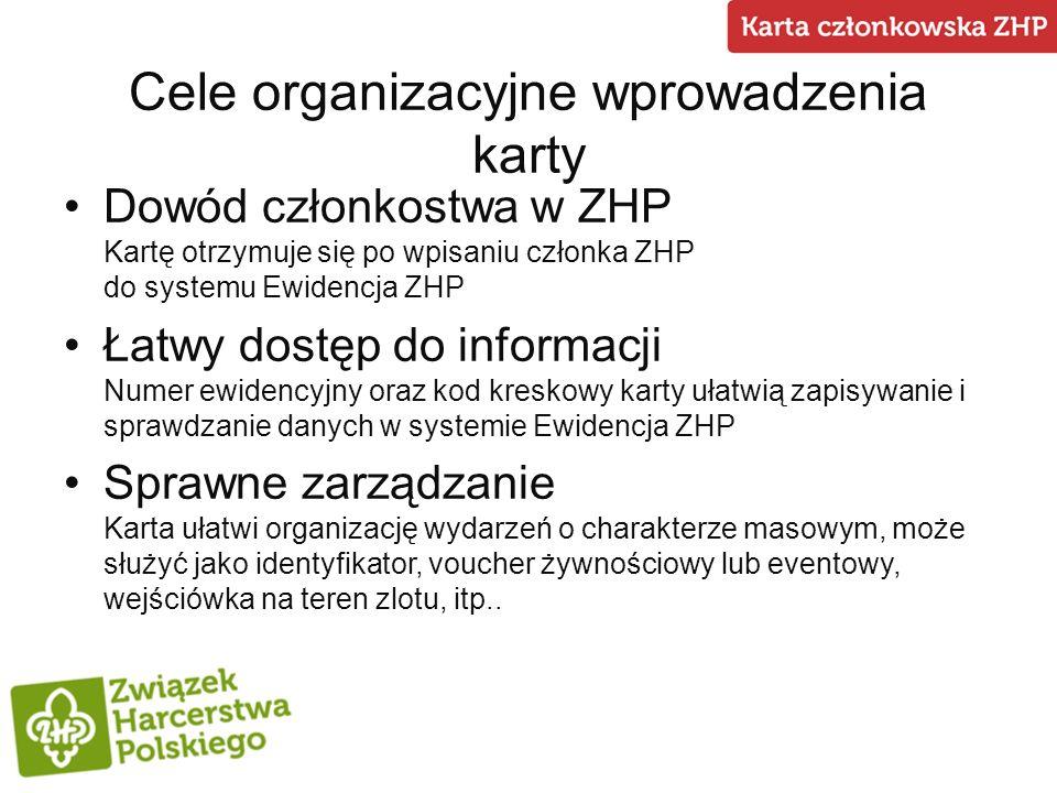Cele organizacyjne wprowadzenia karty Dowód członkostwa w ZHP Kartę otrzymuje się po wpisaniu członka ZHP do systemu Ewidencja ZHP Łatwy dostęp do inf
