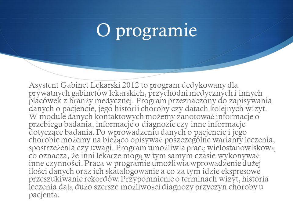 O programie Asystent Gabinet Lekarski 2012 to program dedykowany dla prywatnych gabinetów lekarskich, przychodni medycznych i innych placówek z bran ż