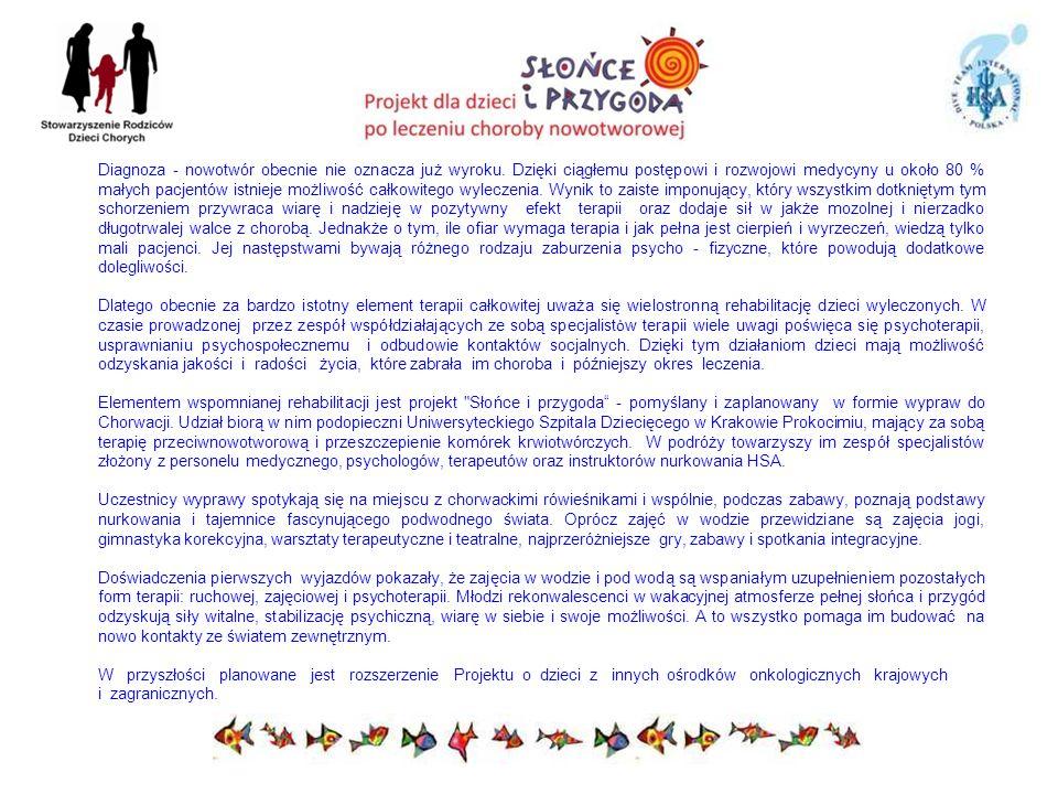 Projekt dla dzieci po leczeniu choroby nowotworowej Organizatorzy: Stowarzyszenie Rodziców Dzieci Chorych HSA Polska Udruga Cerebralne Paralize Istarske Županije Diving Club Pula