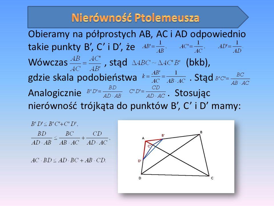 Obieramy na półprostych AB, AC i AD odpowiednio takie punkty B, C i D, że Wówczas, stąd (bkb), gdzie skala podobieństwa. Stąd Analogicznie. Stosując n