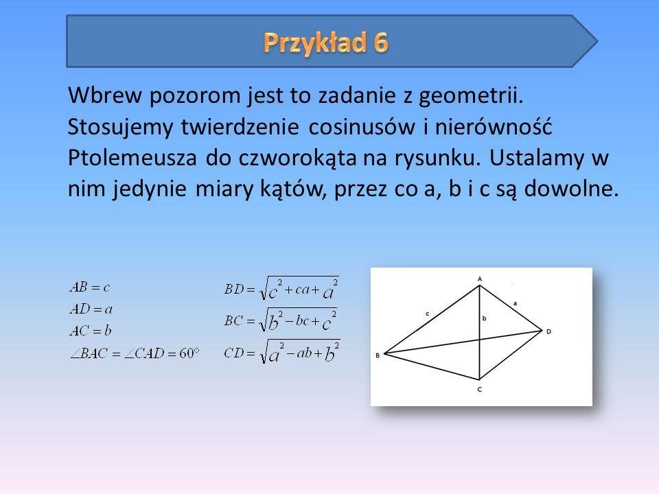 Wbrew pozorom jest to zadanie z geometrii. Stosujemy twierdzenie cosinusów i nierówność Ptolemeusza do czworokąta na rysunku. Ustalamy w nim jedynie m
