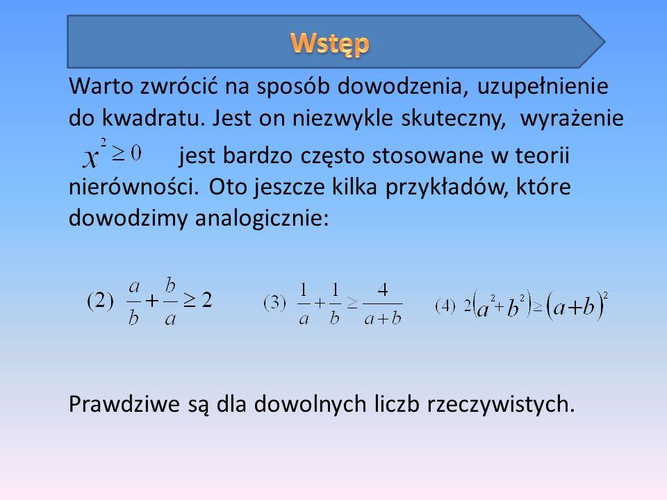 Powyższe przykłady nie wyczerpują tematu – przeciwnie są jedynie krótkim wstępem (a nawet wstępem do wstępu) do dowodzenia nierówności geometrycznych.