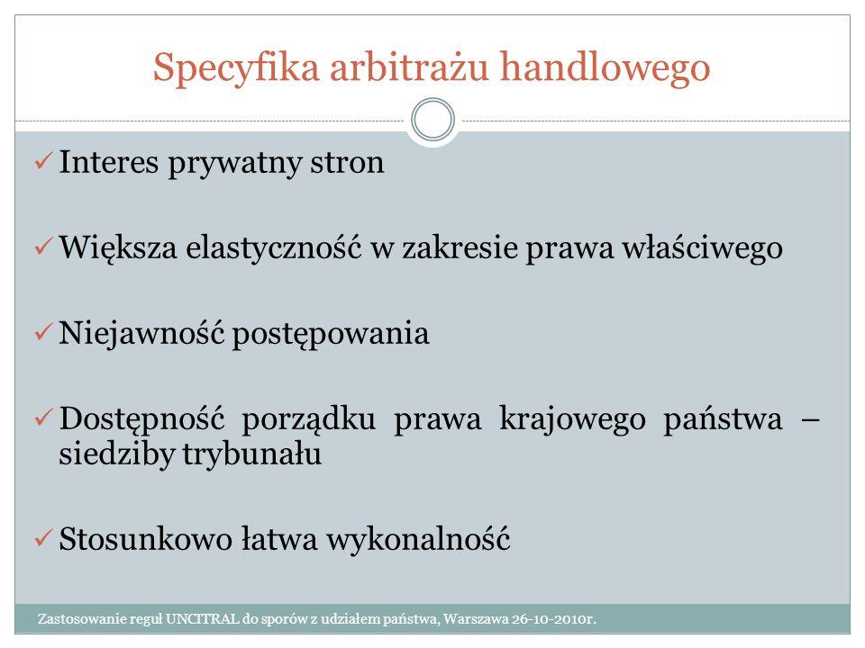 Reguły UNCITRAL a spory z udziałem państwa Zastosowanie reguł UNCITRAL do sporów z udziałem państwa, Warszawa 26-10-2010r.