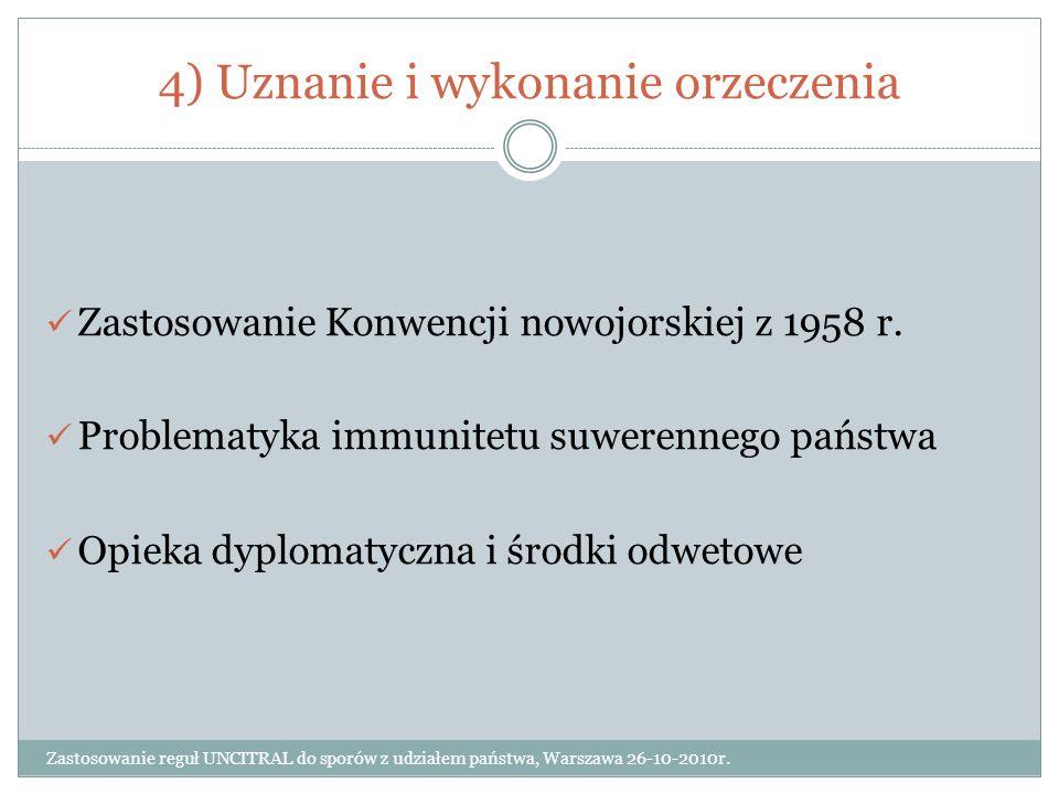 5) Uchylenie orzeczenia Zastosowanie reguł UNCITRAL do sporów z udziałem państwa, Warszawa 26-10-2010r.