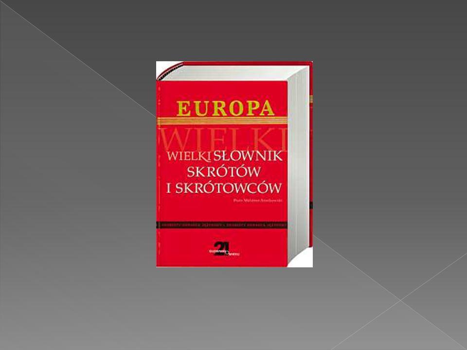 Słownik skrótów i skrótowców – słownik zawiera stosowane w języku skróty i skrótowce.