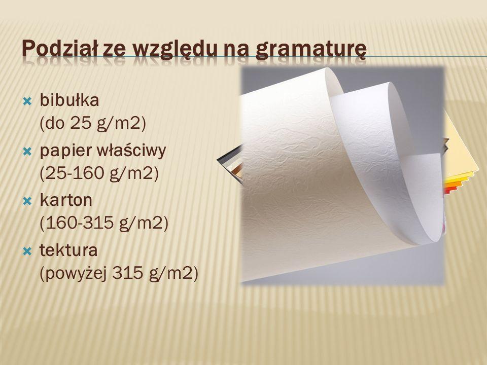 bibułka (do 25 g/m2) papier właściwy (25-160 g/m2) karton (160-315 g/m2) tektura (powyżej 315 g/m2)