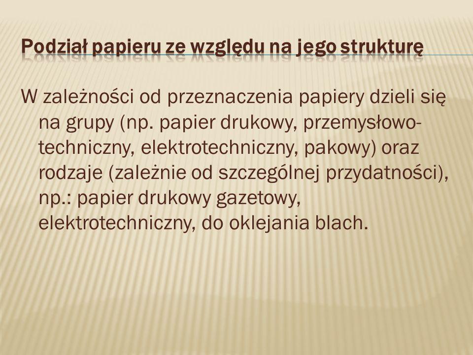 W zależności od przeznaczenia papiery dzieli się na grupy (np.
