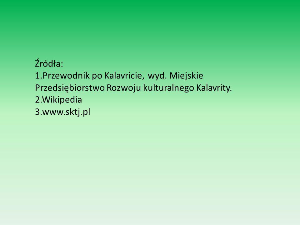 Źródła: 1.Przewodnik po Kalavricie, wyd. Miejskie Przedsiębiorstwo Rozwoju kulturalnego Kalavrity. 2.Wikipedia 3.www.sktj.pl