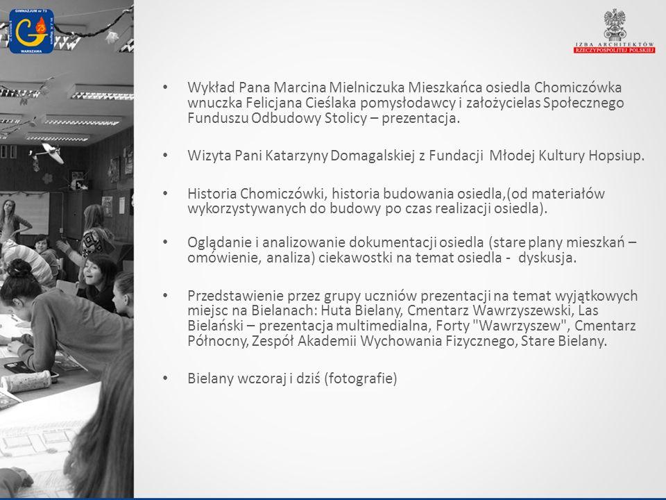 Wykład Pana Marcina Mielniczuka Mieszkańca osiedla Chomiczówka wnuczka Felicjana Cieślaka pomysłodawcy i założycielas Społecznego Funduszu Odbudowy St