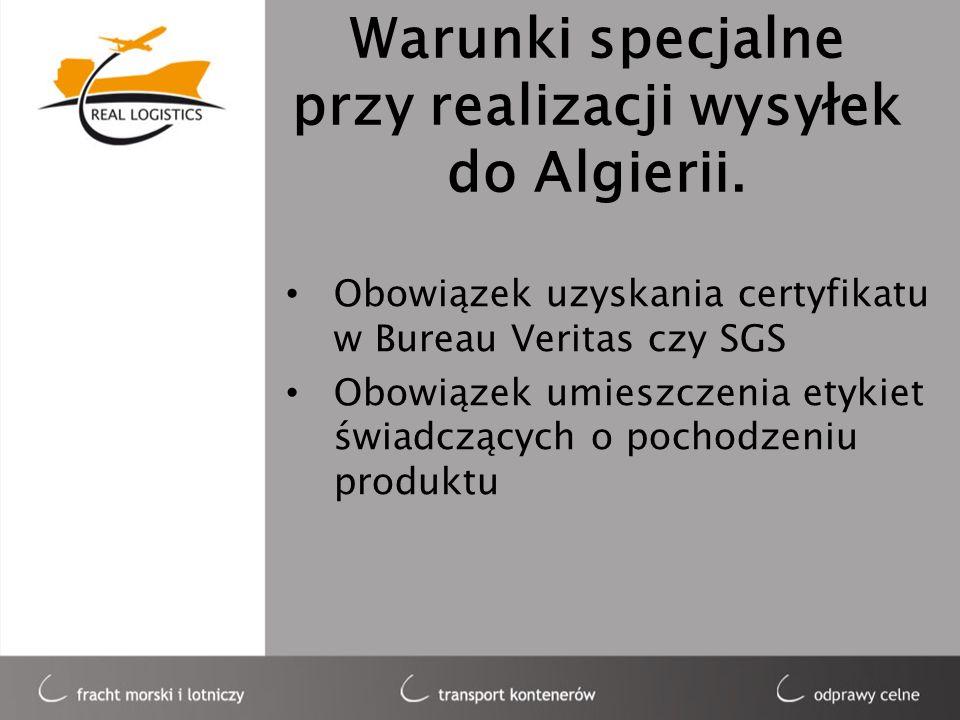 Warunki specjalne przy realizacji wysyłek do Algierii. Obowiązek uzyskania certyfikatu w Bureau Veritas czy SGS Obowiązek umieszczenia etykiet świadcz