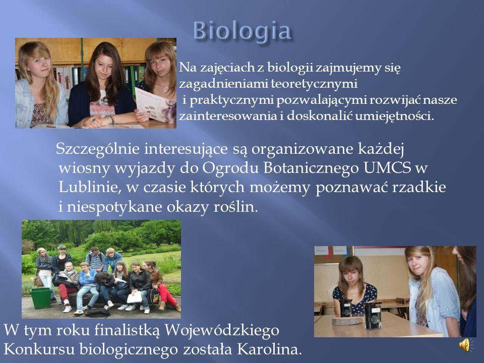 Szczególnie interesujące są organizowane każdej wiosny wyjazdy do Ogrodu Botanicznego UMCS w Lublinie, w czasie których możemy poznawać rzadkie i niespotykane okazy roślin.