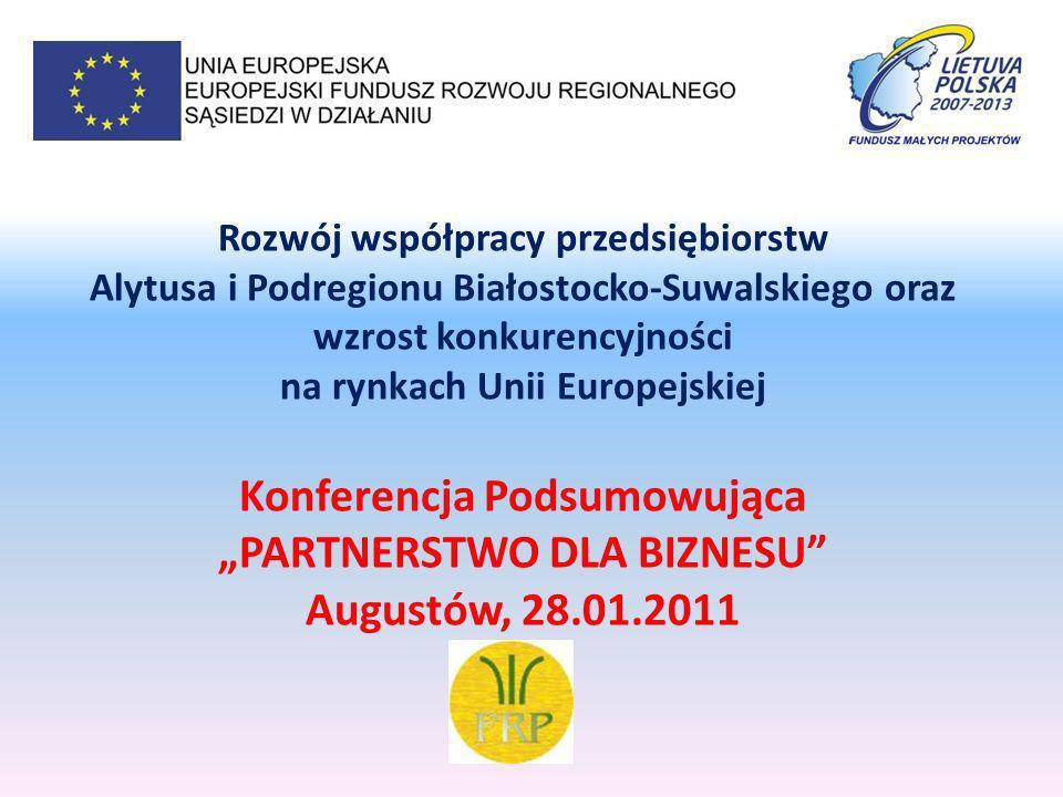 Fundacja Rozwoju Przedsiębiorczości wraz z litewskim Partnerem Stowarzyszenie Przedsiębiorców Regionu Alytus od 1 lutego 2010 roku realizowała Projekt Rozwój współpracy przedsiębiorstw Alytusa i Podregionu Białostocko-Suwalskiego oraz wzrost konkurencyjności na rynkach Unii Europejskiej.