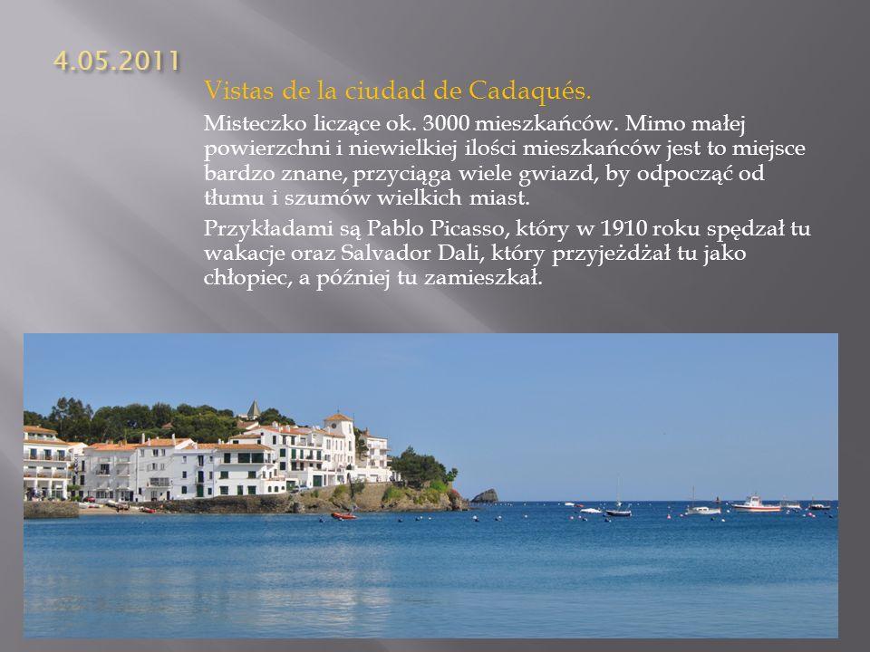 4.05.2011 Vistas de la ciudad de Cadaqués. Misteczko liczące ok. 3000 mieszkańców. Mimo małej powierzchni i niewielkiej ilości mieszkańców jest to mie