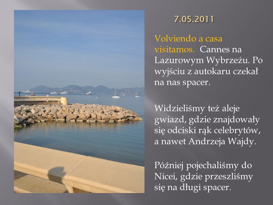 7.05.2011 Volviendo a casa visitamos. Cannes na Lazurowym Wybrzeżu. Po wyjściu z autokaru czekał na nas spacer. Widzieliśmy też aleje gwiazd, gdzie zn