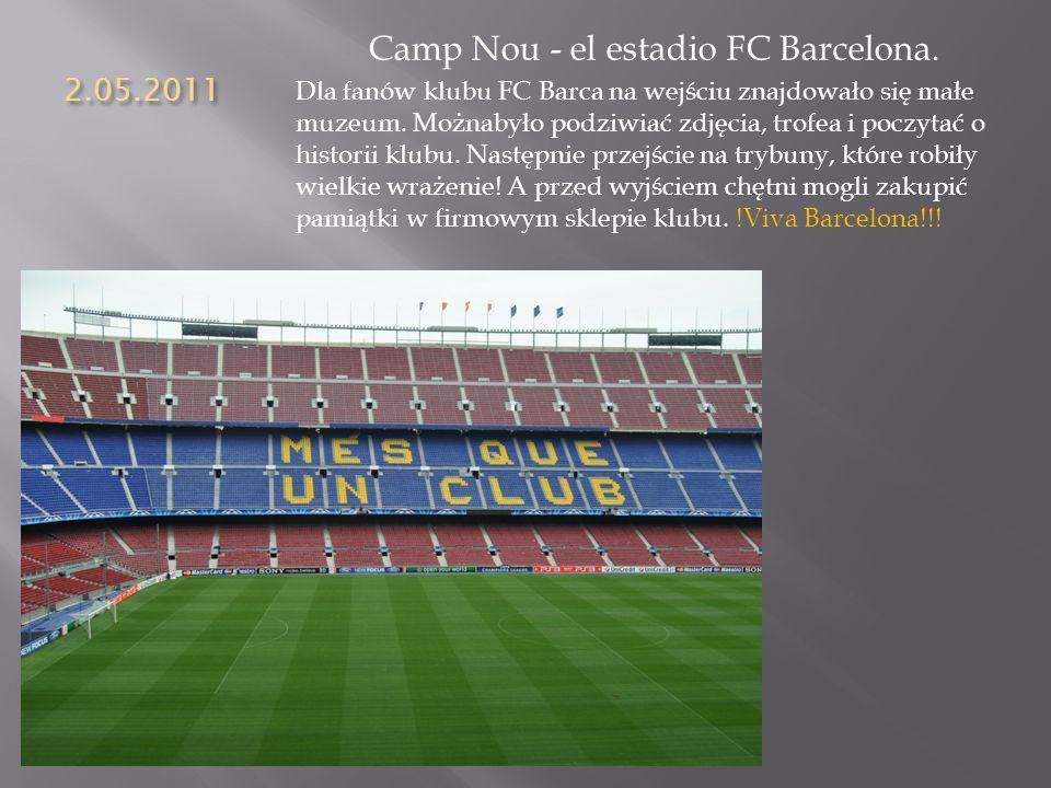 2.05.2011 Camp Nou - el estadio FC Barcelona. Dla fanów klubu FC Barca na wejściu znajdowało się małe muzeum. Możnabyło podziwiać zdjęcia, trofea i po
