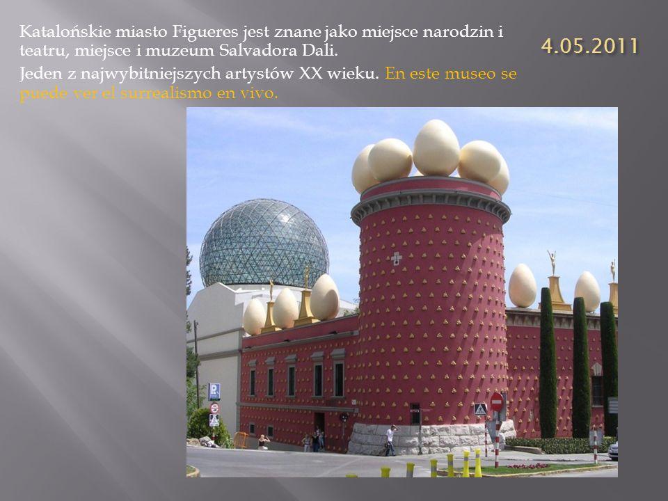 4.05.2011 Katalońskie miasto Figueres jest znane jako miejsce narodzin i teatru, miejsce i muzeum Salvadora Dali. Jeden z najwybitniejszych artystów X