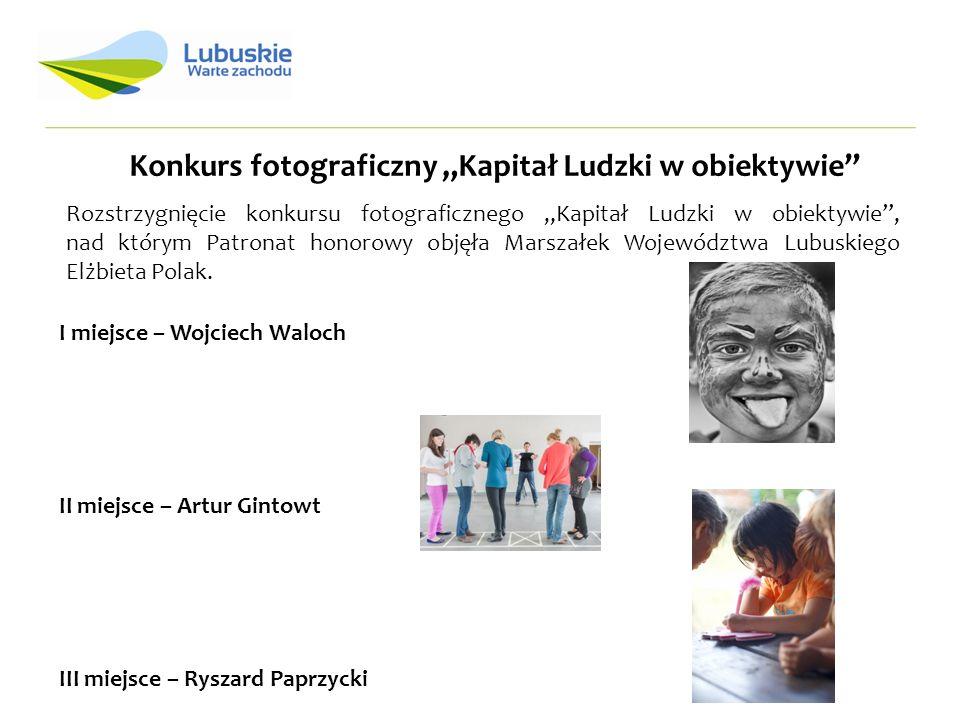 Konkurs fotograficzny Kapitał Ludzki w obiektywie Rozstrzygnięcie konkursu fotograficznego Kapitał Ludzki w obiektywie, nad którym Patronat honorowy objęła Marszałek Województwa Lubuskiego Elżbieta Polak.