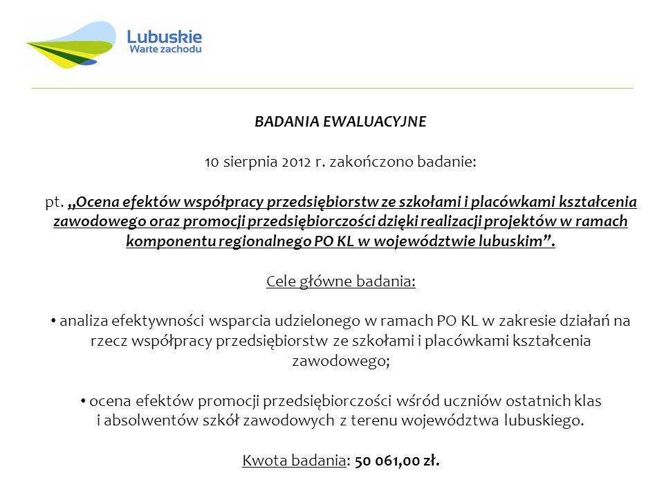 BADANIA EWALUACYJNE 10 sierpnia 2012 r. zakończono badanie: pt.