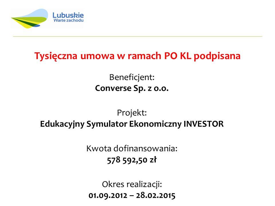 Tysięczna umowa w ramach PO KL podpisana Beneficjent: Converse Sp.