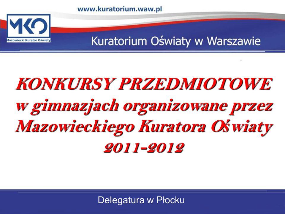 KONKURSY PRZEDMIOTOWE w gimnazjach organizowane przez Mazowieckiego Kuratora O ś wiaty 2011-2012