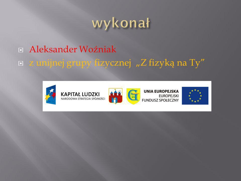 Aleksander Woźniak z unijnej grupy fizycznej Z fizyką na Ty