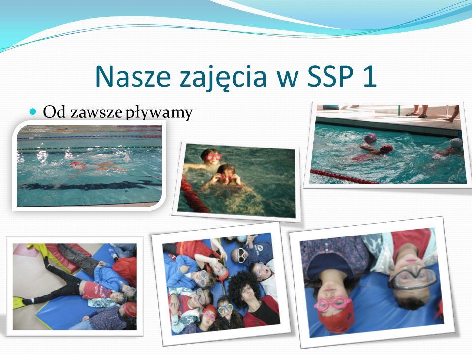 Nasze zajęcia w SSP 1 Od zawsze pływamy