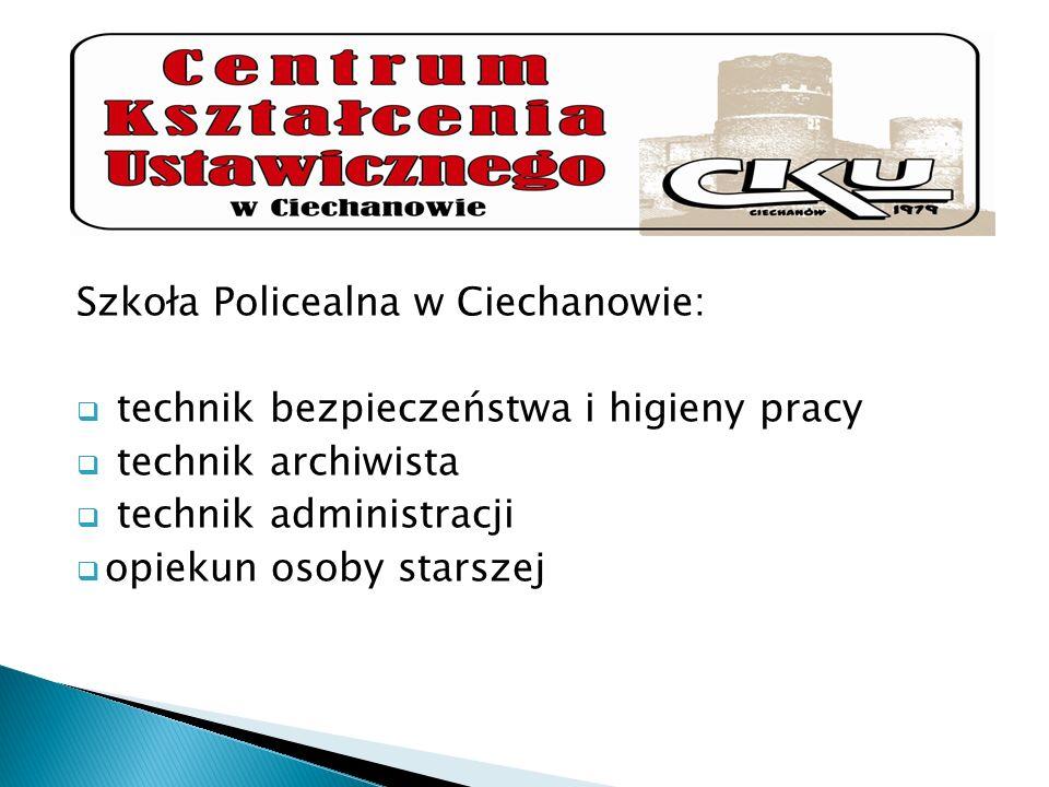 Szkoła Policealna w Ciechanowie: technik bezpieczeństwa i higieny pracy technik archiwista technik administracji opiekun osoby starszej