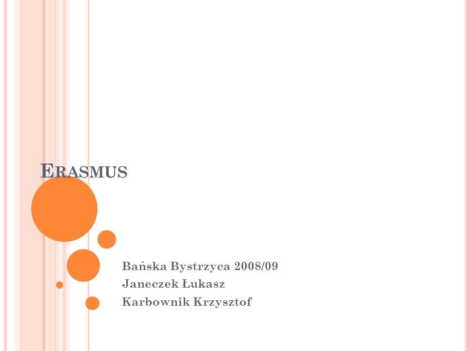 E RASMUS Bańska Bystrzyca 2008/09 Janeczek Łukasz Karbownik Krzysztof
