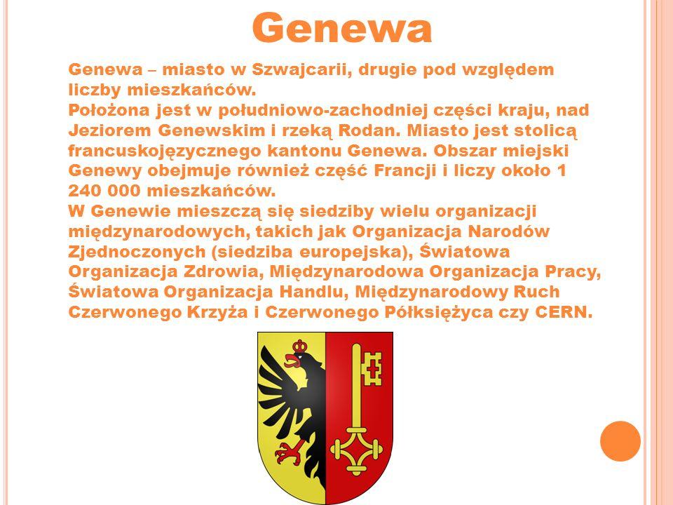 Genewa Genewa – miasto w Szwajcarii, drugie pod względem liczby mieszkańców. Położona jest w południowo-zachodniej części kraju, nad Jeziorem Genewski