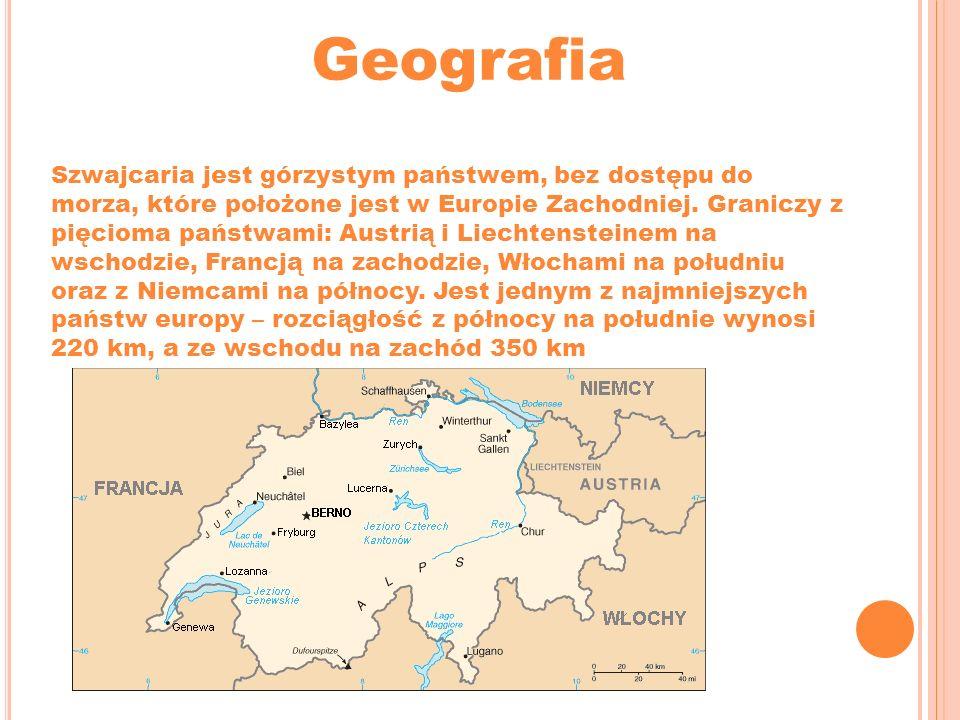 Geografia Szwajcaria jest górzystym państwem, bez dostępu do morza, które położone jest w Europie Zachodniej. Graniczy z pięcioma państwami: Austrią i