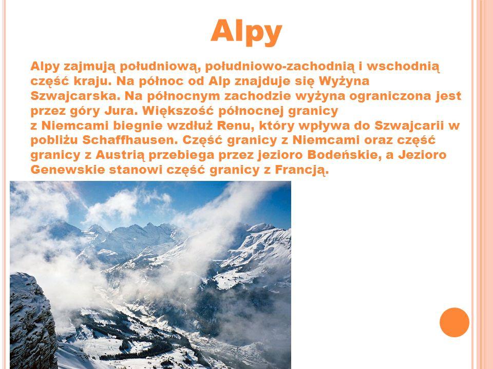 Alpy Alpy zajmują południową, południowo-zachodnią i wschodnią część kraju. Na północ od Alp znajduje się Wyżyna Szwajcarska. Na północnym zachodzie w