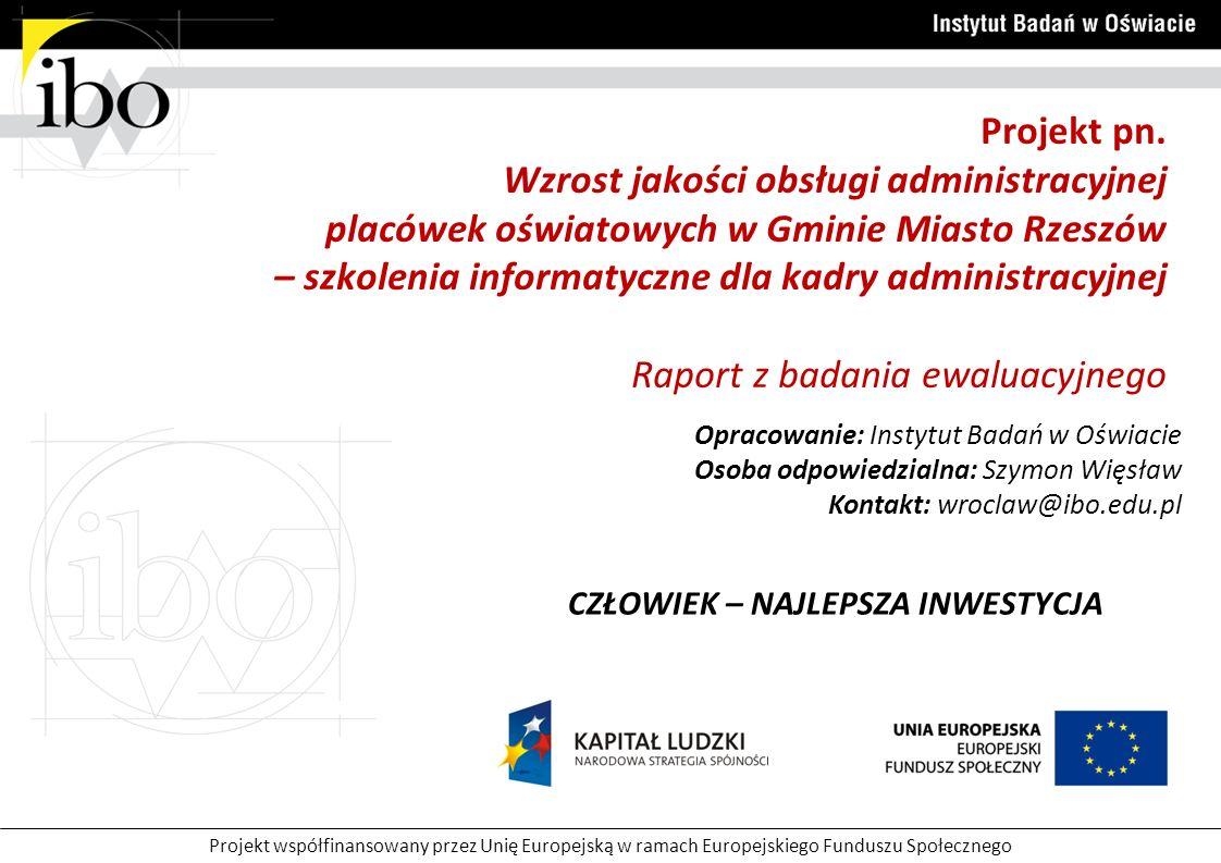 Projekt współfinansowany przez Unię Europejską w ramach Europejskiego Funduszu Społecznego Projekt pn.