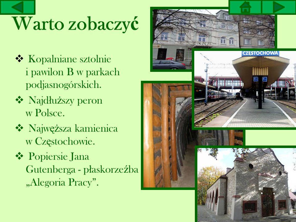 Bibliografia http://pl.wikipedia.org/wiki/Cz%C4%99stochowa http://www.info.czestochowa.pl/portal/index_page.php?IdC ss=1&IdLang=0&IdGroup=1265950732&IdBaza=12711513 25&IdWpis=0&IdStr=0 http://www.info.czestochowa.pl/portal/index_page.php.