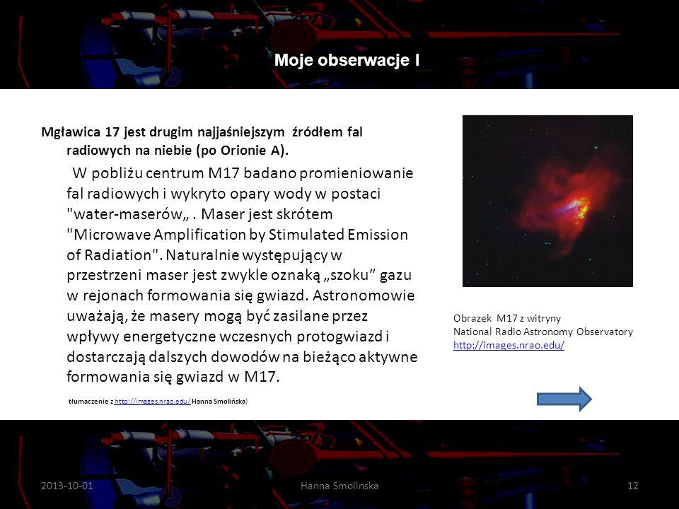 Mgławica 17 jest drugim najjaśniejszym źródłem fal radiowych na niebie (po Orionie A). W pobliżu centrum M17 badano promieniowanie fal radiowych i wyk