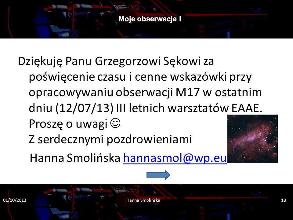 Dziękuję Panu Grzegorzowi Sękowi za poświęcenie czasu i cenne wskazówki przy opracowywaniu obserwacji M17 w ostatnim dniu (12/07/13) III letnich warsz