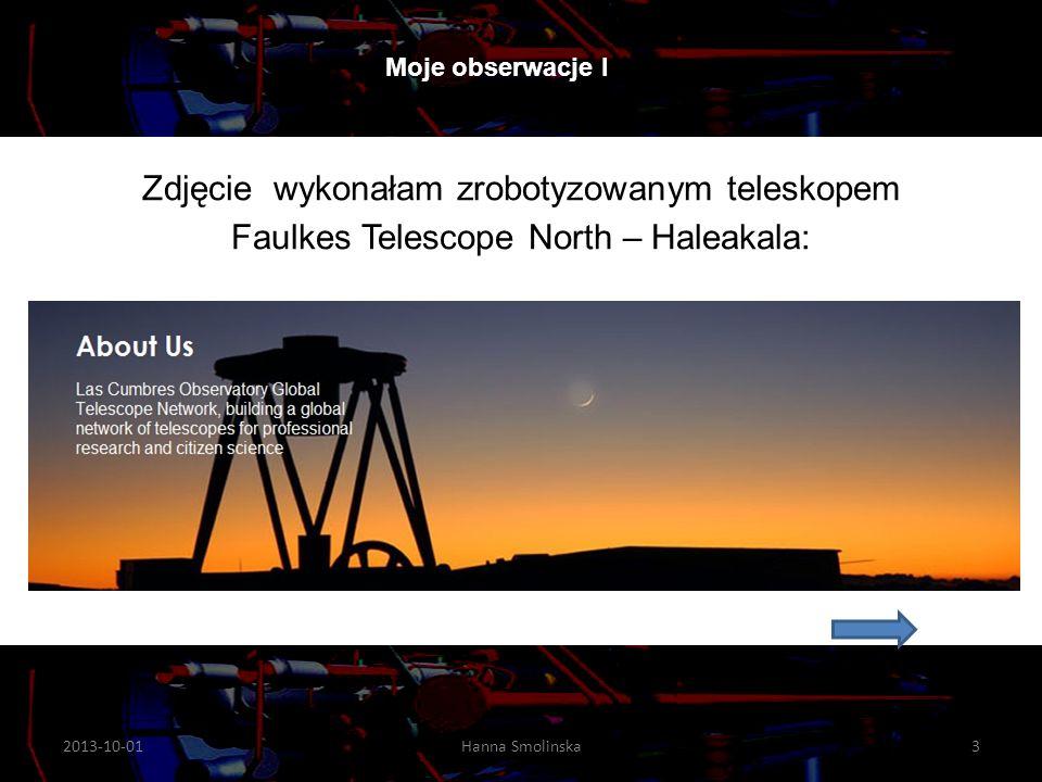 2013-10-01Hanna Smolinska14 Moje obserwacje I 01/10/2013 Hanna Smolińska 14 Ramiona spiralne Drogi Mlecznej.