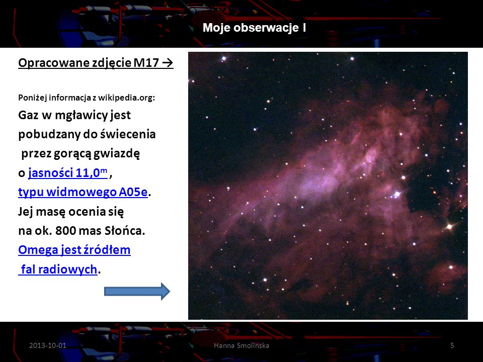 2013-10-01Hanna Smolinska16 5 6 7 Moje obserwacje I 01/10/2013 Hanna Smolińska 16