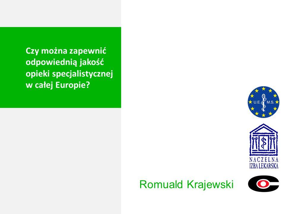 Romuald Krajewski Czy można zapewnić odpowiednią jakość opieki specjalistycznej w całej Europie