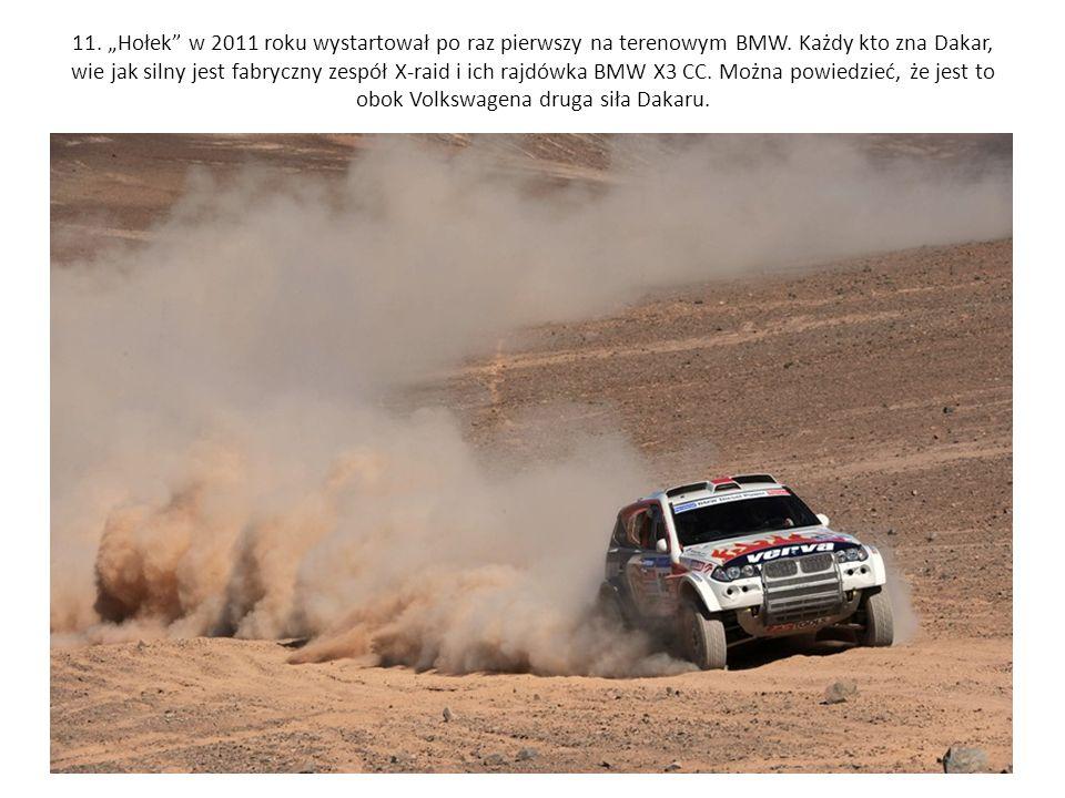 11. Hołek w 2011 roku wystartował po raz pierwszy na terenowym BMW. Każdy kto zna Dakar, wie jak silny jest fabryczny zespół X-raid i ich rajdówka BMW