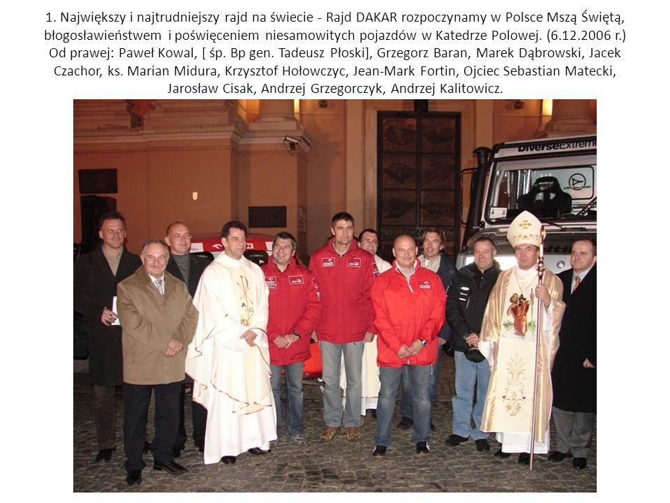 1. Największy i najtrudniejszy rajd na świecie - Rajd DAKAR rozpoczynamy w Polsce Mszą Świętą, błogosławieństwem i poświęceniem niesamowitych pojazdów