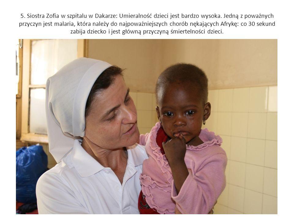 5. Siostra Zofia w szpitalu w Dakarze: Umieralność dzieci jest bardzo wysoka. Jedną z poważnych przyczyn jest malaria, która należy do najpoważniejszy