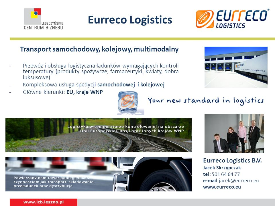 Eurreco Logistics Transport samochodowy, kolejowy, multimodalny -Przewóz i obsługa logistyczna ładunków wymagających kontroli temperatury (produkty sp