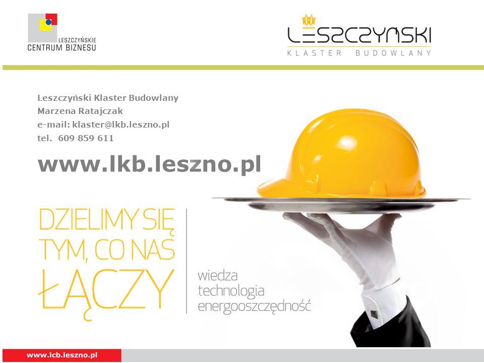 Leszczyński Klaster Budowlany Marzena Ratajczak e-mail: klaster@lkb.leszno.pl tel. 609 859 611 www.lkb.leszno.pl