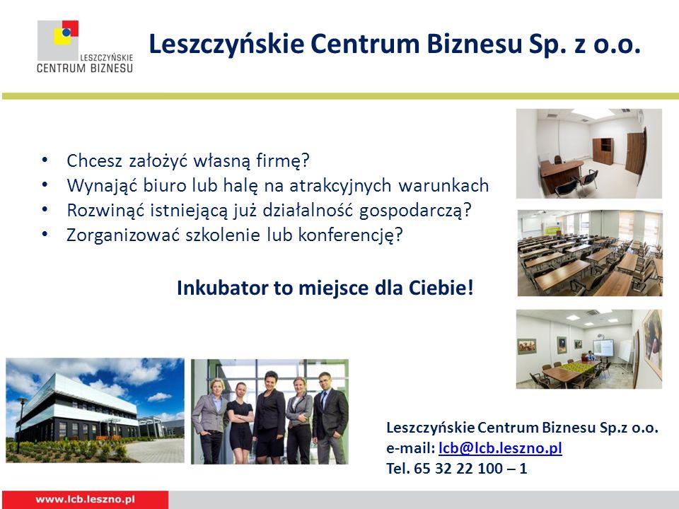 Leszczyńskie Centrum Biznesu Sp. z o.o. Chcesz założyć własną firmę? Wynająć biuro lub halę na atrakcyjnych warunkach Rozwinąć istniejącą już działaln