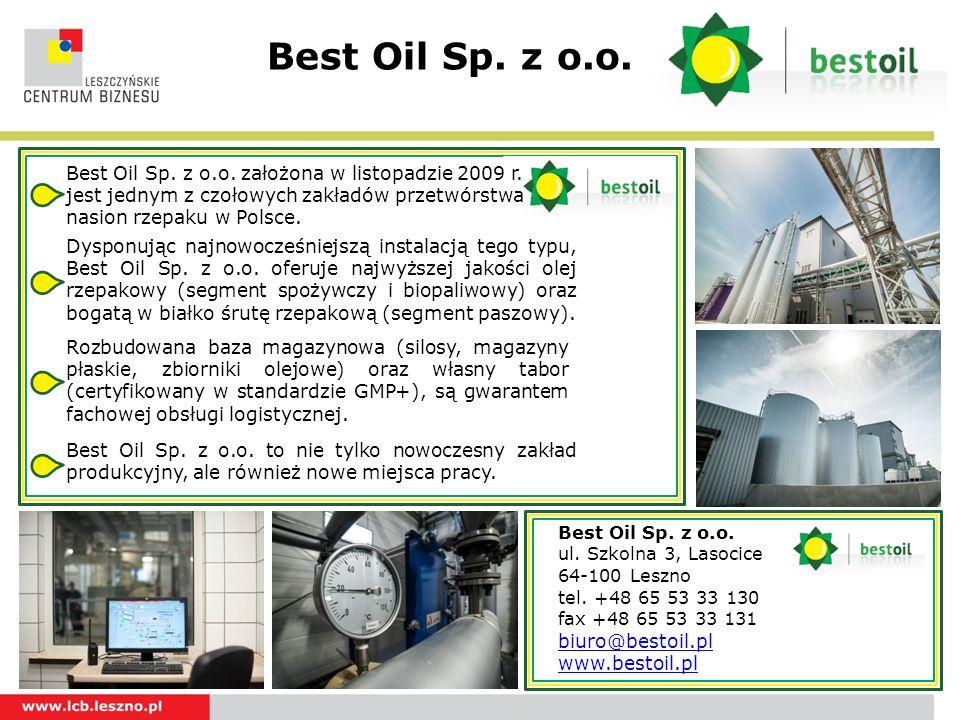 Best Oil Sp. z o.o. Logotyp Best Oil Sp. z o.o. ul. Szkolna 3, Lasocice 64-100 Leszno tel. +48 65 53 33 130 fax +48 65 53 33 131 biuro@bestoil.pl www.