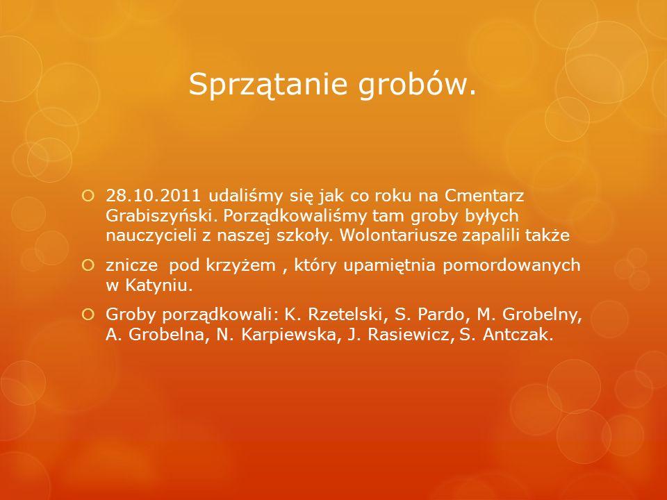 Sprzątanie grobów. 28.10.2011 udaliśmy się jak co roku na Cmentarz Grabiszyński. Porządkowaliśmy tam groby byłych nauczycieli z naszej szkoły. Wolonta