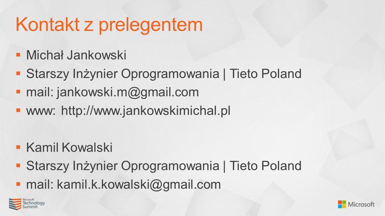 Michał Jankowski Starszy Inżynier Oprogramowania   Tieto Poland mail: jankowski.m@gmail.com www: http://www.jankowskimichal.pl Kamil Kowalski Starszy