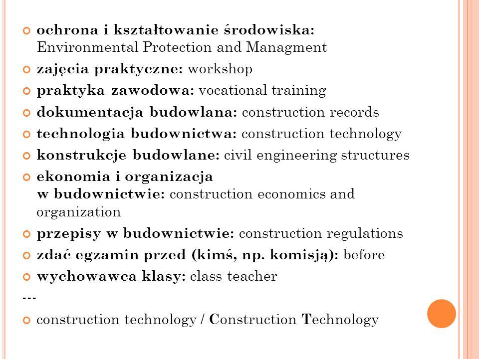 ochrona i kształtowanie środowiska: Environmental Protection and Managment zajęcia praktyczne: workshop praktyka zawodowa: vocational training dokumen