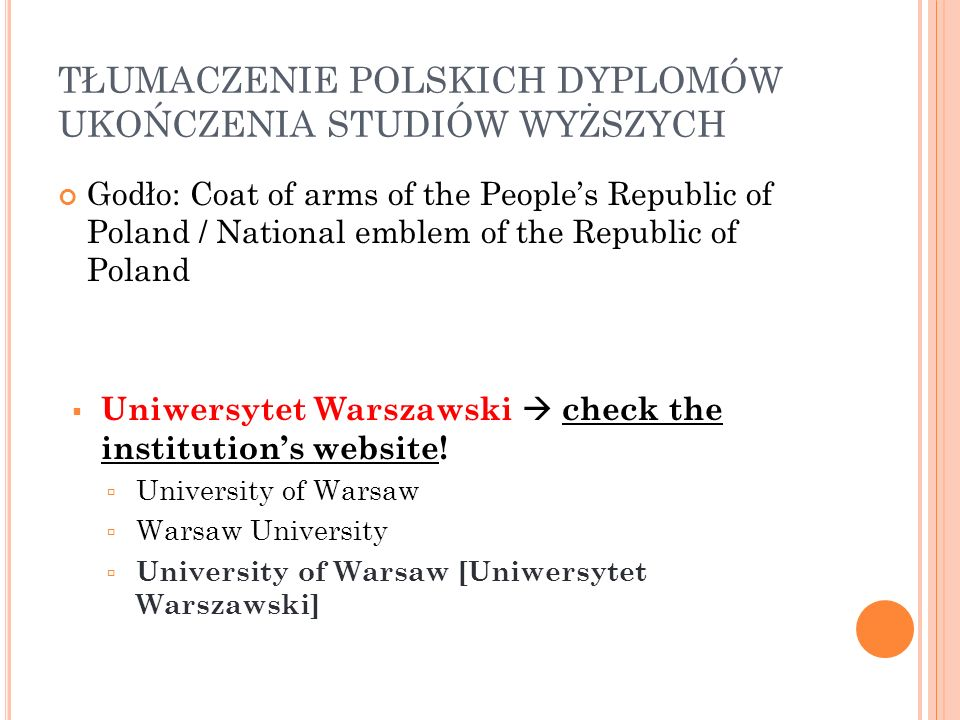 TŁUMACZENIE POLSKICH DYPLOMÓW UKOŃCZENIA STUDIÓW WYŻSZYCH Godło: Coat of arms of the Peoples Republic of Poland / National emblem of the Republic of P