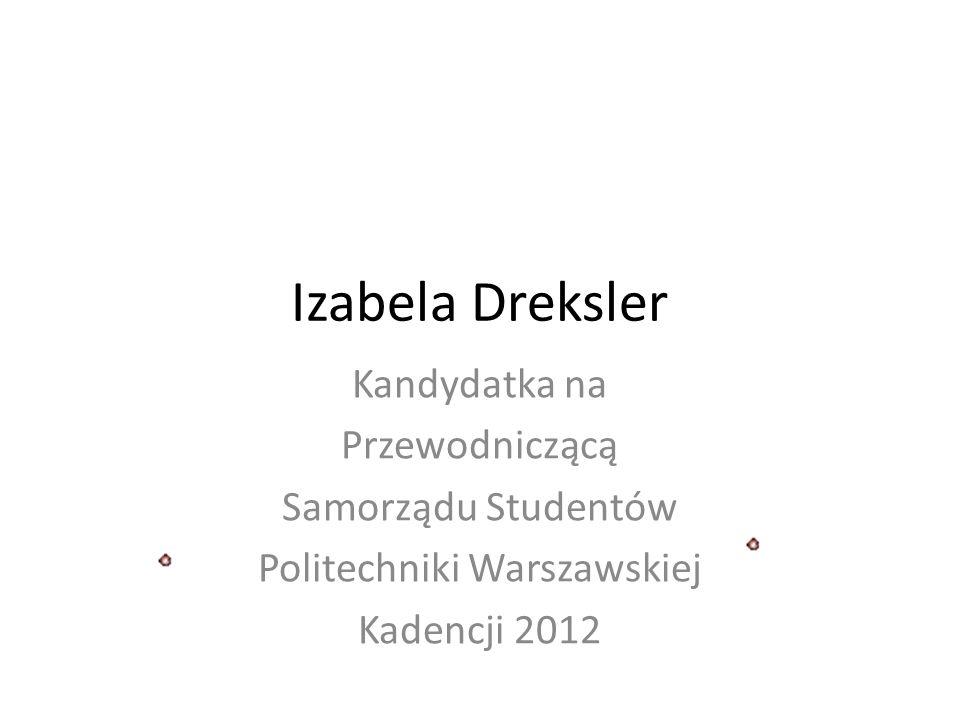 Izabela Dreksler Kandydatka na Przewodniczącą Samorządu Studentów Politechniki Warszawskiej Kadencji 2012